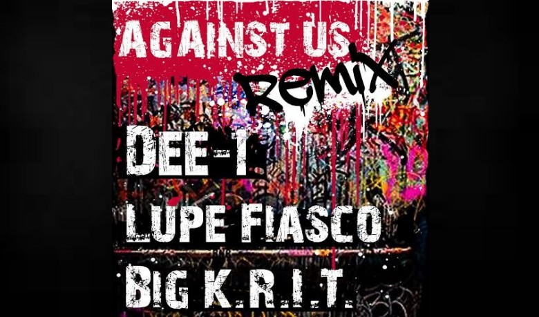 dee-1-drops-against-us-remix-ft-lupe-fiasco-big-k-r-i-t