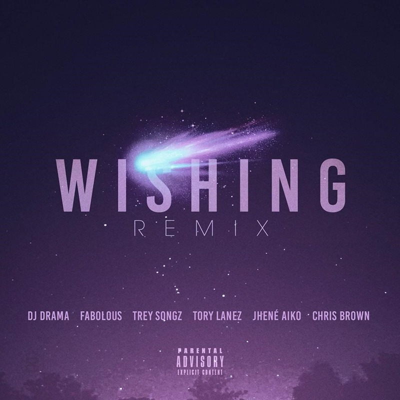 "DJ Drama – ""Wishing"" Remix Ft. Fabolous, Trey Songz, Tory Lanez, Jhene Aiko, and Chris Brown"