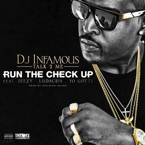 dj-infamous-talk2me-run-check-ft-jeezy-ludacris-yo-gotti