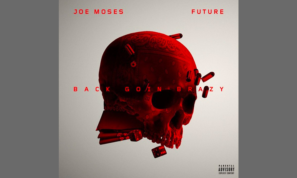 Joe Moses – Back Goin Brazy Ft. Future