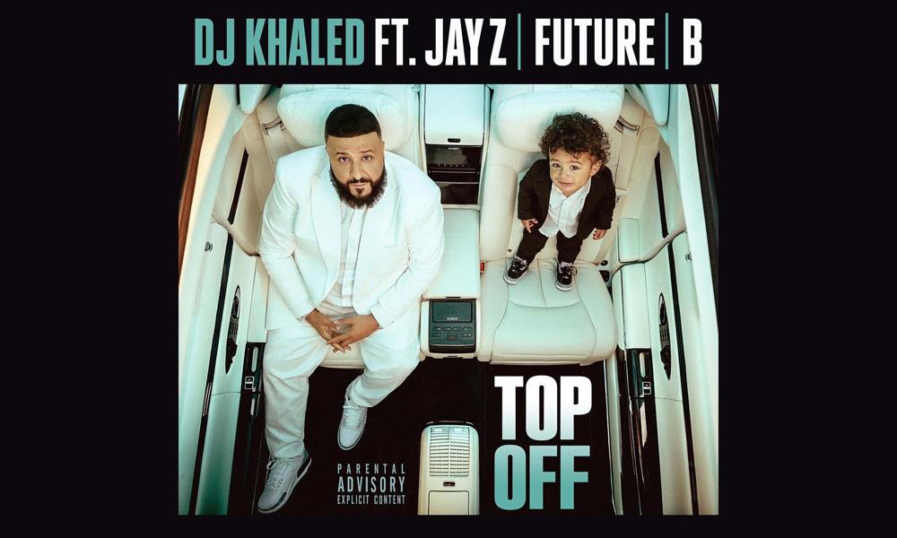 dj-khaled-top-off-beyonce-jayz-future
