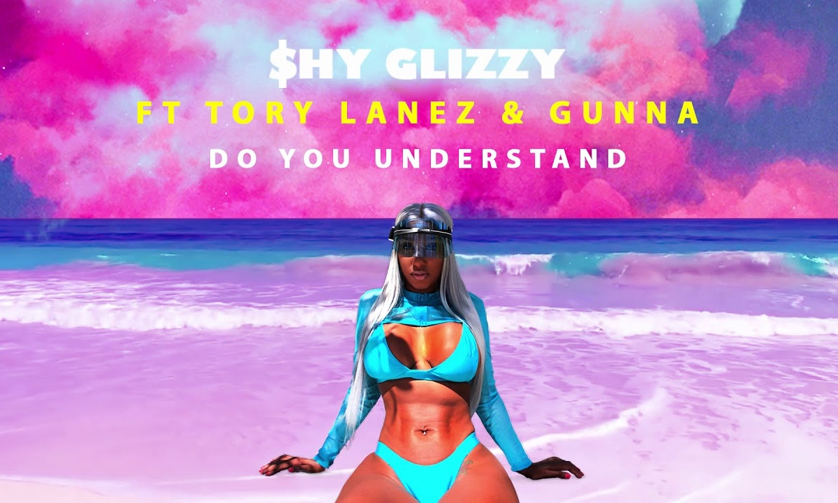 shy-glizzy-do-you-understand-ft-tory-lanez-gunna